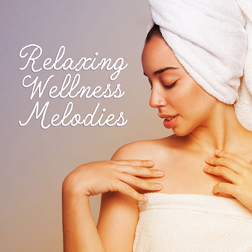 Relaxing Wellness Melodies by Massage Tribe