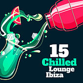 15 Chilled Lounge Ibiza von Ibiza Chill Out