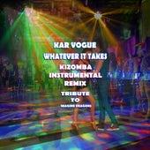 Whatever It Takes (Kizomba Instrumental Remix [Tribute To Imagine Dragons]) by Kar Vogue