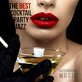 The Best Cocktail Party Jazz (Instrumental Music) de Various Artists