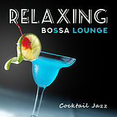 Relaxing Bossa Lounge (Cocktail Jazz) de Various Artists