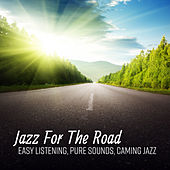 Jazz For The Road (Easy Listening, Pure Sounds, Caming Jazz) de Various Artists