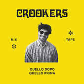 Crookers mixtape: Quello dopo, quello prima di Various Artists