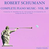 Robert Schumann: Complete Piano Music, Vol. 10 by Claudio Colombo