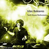 Islas Baleares Tech House Rediscovery von Various Artists
