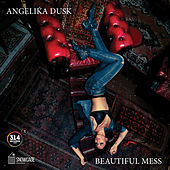 Beautiful Mess by Angelika Dusk
