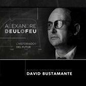 Alexandre Deulofeu: L'historiador Del Futur (Banda Sonora Original) by David Bustamante