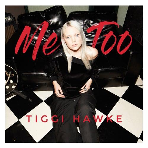 Me Too by Tiggi Hawke