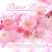 Soothing Piano Solos by Piano Peace