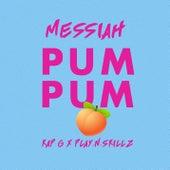 Pum Pum (feat. Kap G & Play-N-Skillz) von Messiah