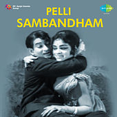 Pelli Sambandam (Original Motion Picture Soundtrack) de Various Artists