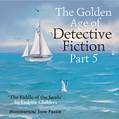 The Golden Age of Detective Fiction, Pt. 5: Erskine Childers von John Fraser