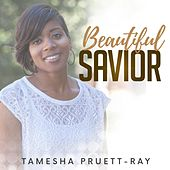 Beautiful Savior by Tamesha Pruett-Ray