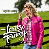 Cowgirls Don't Cry by Larissa Tormey