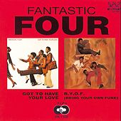 Got To Have Your Love/B.Y.O.F (Bring Your Own Funk) von The Fantastic Four