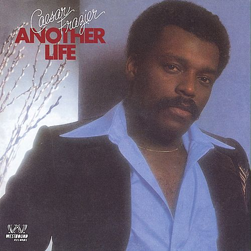 Another Life by Caesar Frazier