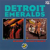 Do Me Right/You Want It You Got It by Detroit Emeralds
