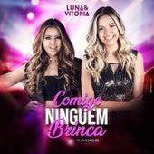 Comigo Ninguém Brinca (Ao Vivo) by Luna