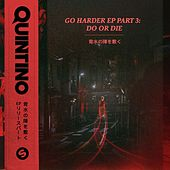 Go Harder EP, Pt. 3: Do or Die de Quintino