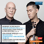 Schumann: Violin Sonata No. 2 in D Minor, Op. 121 & Phantasie in C Major, Op. 131 de Various Artists
