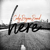 Here by Cody Bryan Band