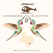 Hummingbirds & Helicopters, Vol 1: A Benefit for South Texas de Various Artists