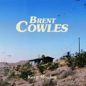 Keep Moving de Brent Cowles