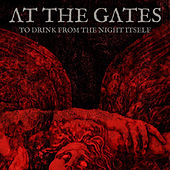 To Drink from the Night Itself by At the Gates