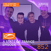 A State Of Trance Episode 852 (+ XXL Guest Mix: Super8 & Tab) by Various Artists