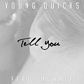Tell You (feat. Muhnee) von Young Quicks