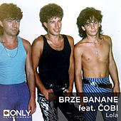 Lola by Brze Banane