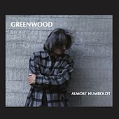 Almost Humboldt by Greenwood
