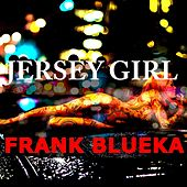 Jersey Girl by Frank Blueka