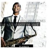 Ele Não Desiste de Você (Playback) von Marquinhos Gomes