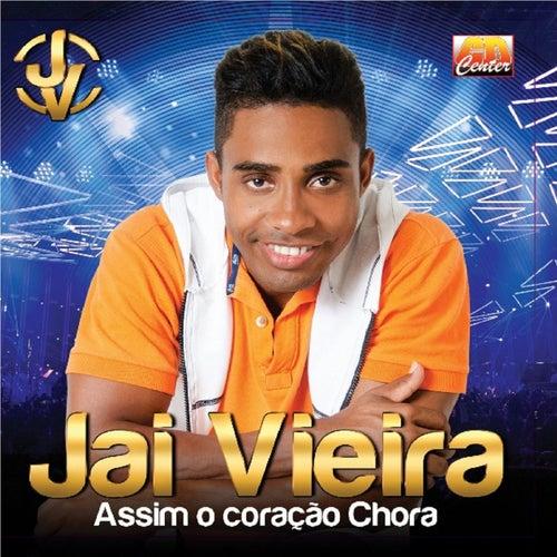 Assim o Coração Chora de Jai Vieira
