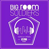 Big Room Soldiers, Vol. 1 by Various Artists