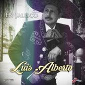 En Jalisco de Luis Alberto