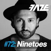 Faze DJ Set #72: Ninetoes by Various Artists