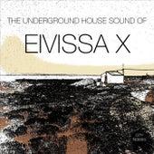 The Underground House Sound of Eivissa, Vol. 10 von Various Artists