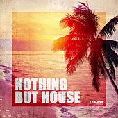 Nothing But House by Various Artists