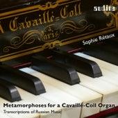 Metamorphoses for a Cavaillé-Coll Organ (Transcriptions of Russian Music) by Sophie Rétaux