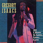 All I Have Is Love, Love, Love de Gregory Isaacs