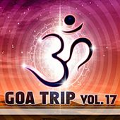 Goa Trip, Vol. 17 by Various Artists