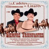 Siempre Triunfantes by Los Cadetes De Linares