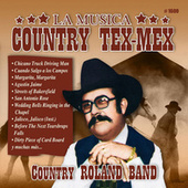 La Musica Country Tex-Mex by Country Roland Band