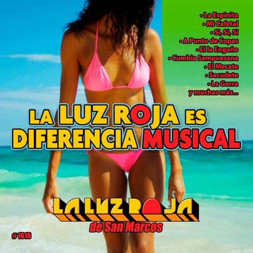La Luz Roja Es Diferencia Musical by La Luz Roja De San Marcos