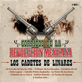 Corridos De La Revolucion Mexicana by Los Cadetes De Linares