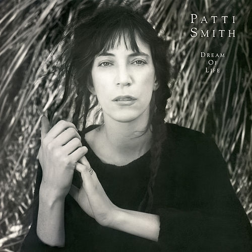 Dream of Life by Patti Smith