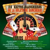 20 Exitos Ramncheros De La Ruleta De Rancheras by Various Artists