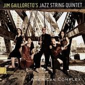 American Complex by Jim Gailloreto's Jazz String Quartet